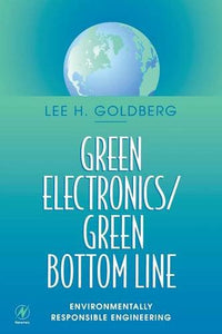 Green Electronics/Green Bottom Line: Environmentally Responsible Engineering (EDN Series for Design Engineers)