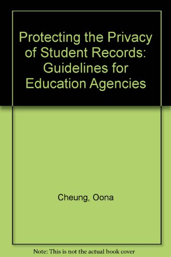 Protecting the Privacy of Student Records: Guidelines for Education Agencies