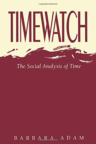Timewatch: The Social Analysis of Time