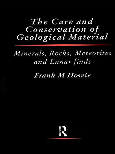 Care and Conservation of Geological Material (Butterworth - Heinemann Series in Conservation and Museology)