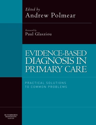 Evidence-Based Diagnosis in Primary Care: Practical Solutions to Common Problems, 1e
