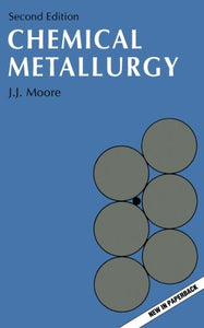 Chemical Metallurgy, Second Edition (Characterization of materials)