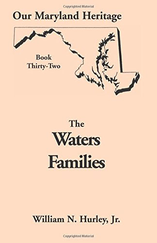 Our Maryland Heritage, Book 32: The Waters Families
