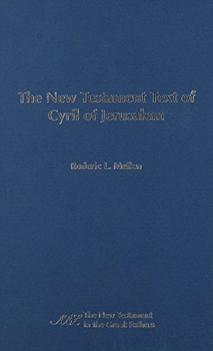 The New Testament Text of Cyril of Jerusalem