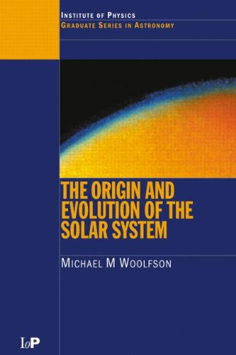 The Origin and Evolution of the Solar System (Series in Astronomy and Astrophysics)