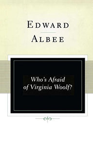 Who's Afraid of Virginia Woolf?: A Play (Scribner Classics)
