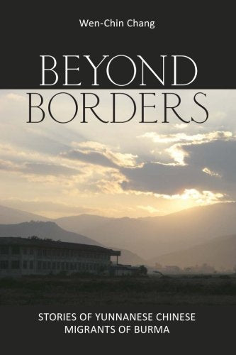 Beyond Borders: Stories of Yunnanese Chinese Migrants of Burma