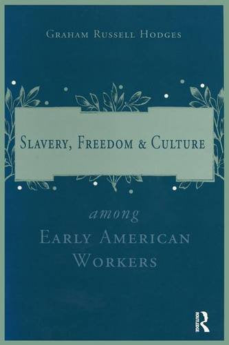Slavery and Freedom Among Early American Workers