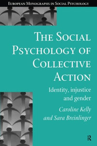 The Social Psychology of Collective Action (European Monographs in Social Psychology)