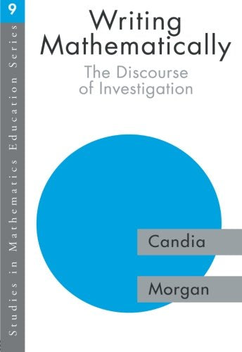 Writing Mathematically: The Discourse of 'Investigation' (Studies in Mathematics Education Series)