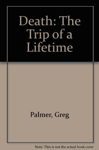 Death: The Trip of a Lifetime