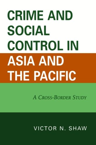 Crime and Social Control in Asia and the Pacific: A Cross-Border Study