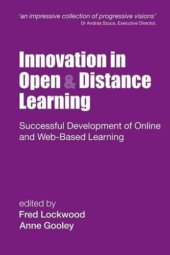 Innovation in Open and Distance Learning: Successful Development of Online and Web-based Learning (Open and Flexible Learning Series)