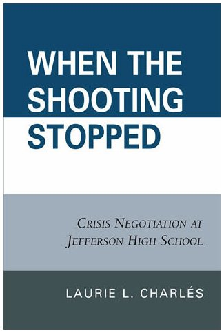 When the Shooting Stopped: Crisis Negotiation at Jefferson High School