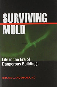 Surviving Mold: Life in the Era of Dangerous Buildings