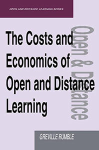 The Costs and Economics of Open and Distance Learning (Open & Distance Learning S)