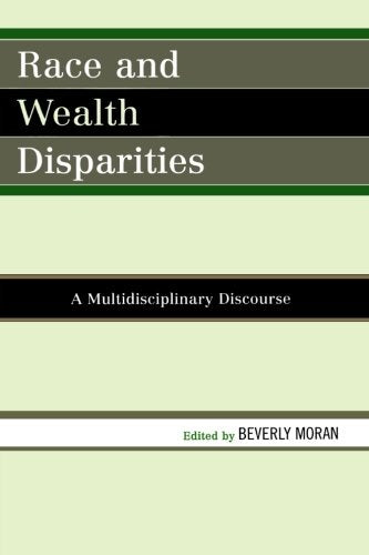 Race and Wealth Disparities: A Multidisciplinary Discourse