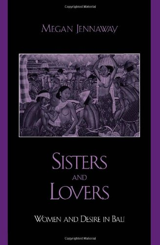Sisters and Lovers: Women and Desire in Bali (Asian Voices)
