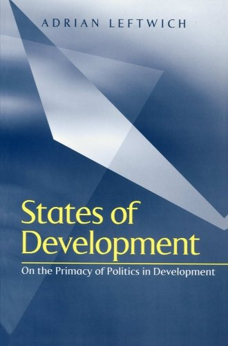 States of Development: On the Primacy of Politics in Development