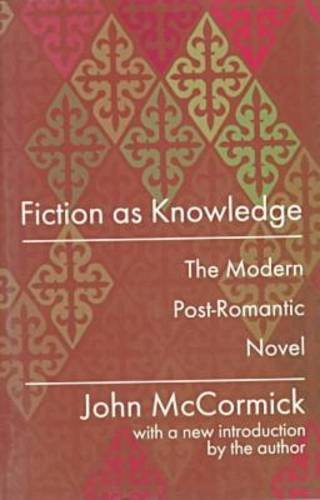 Fiction as Knowledge: Modern Post-romantic Novel