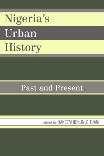 Nigeria's Urban History: Past and Present