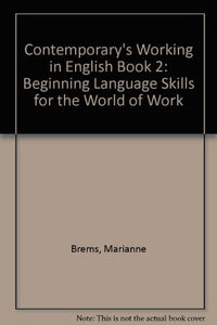 Contemporary's Working in English Book 2: Beginning Language Skills for the World of Work