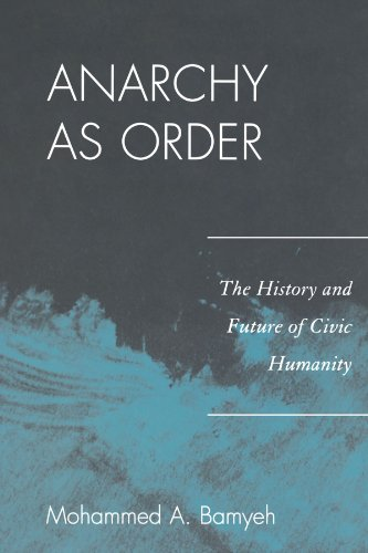 Anarchy as Order: The History and Future of Civic Humanity (World Social Change)