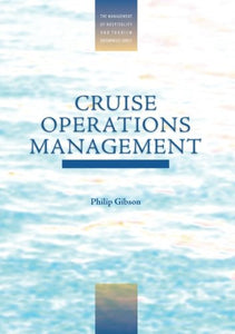 Cruise Operations Management (The Management of Hospitality and Tourism Enterprises)