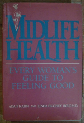 Midlife Health: A Woman's Guide to Feeling Good