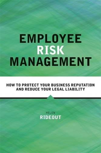Employee Risk Management: How to Protect Your Business Reputation and Reduce Your Legal Liability