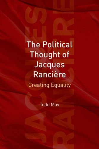 The Political Thought of Jacques Rancire: Creating Equality