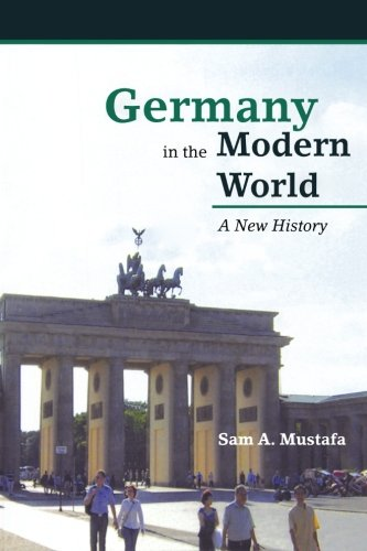 Germany in the Modern World: A New History