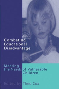 Combating Educational Disadvantage: Meeting the Needs of Vulnerable Children