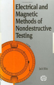 Electrical and Magnetic Methods of Nondestructive Testing
