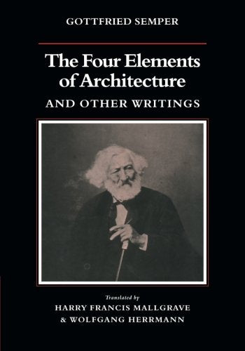 The Four Elements Of Architecture And Other Writings (Res Monographs In Anthropology And Aesthetics)