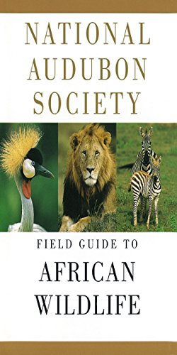 National Audubon Society Field Guide To African Wildlife (National Audubon Society Field Guides)