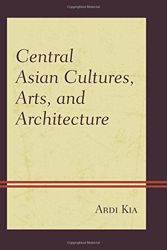 Central Asian Cultures, Arts, and Architecture