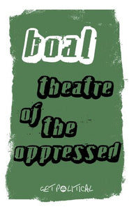 Theatre of the Oppressed (Get Political)