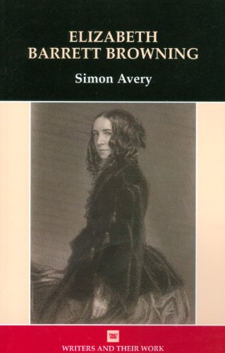 Elizabeth Barrett Browning (Writers and Their Work (Paperback))