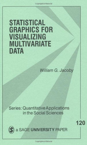 Statistical Graphics for Visualizing Multivariate Data (Quantitative Applications in the Social Sciences)