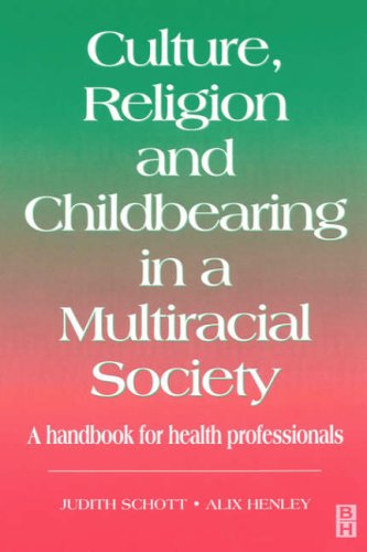 Culture, Religion & Childbearing: A Handbook for Health Professionals, 1e