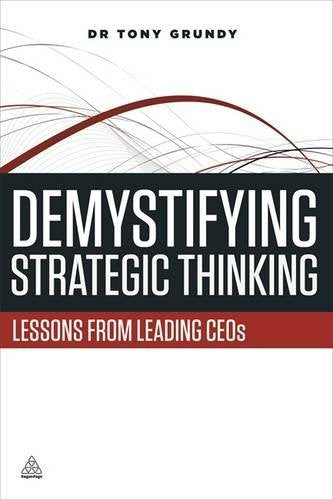 Demystifying Strategic Thinking: Lessons from Leading CEOs