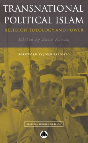 Transnational Political Islam: Religion, Ideology and Power (Critical Studies on Islam)