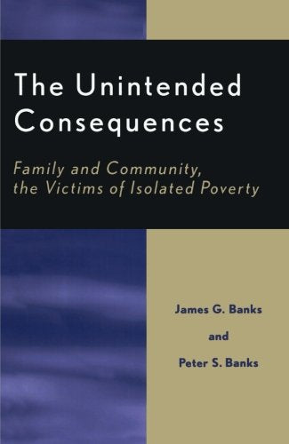 The Unintended Consequences: Family and Community, the Victims of Isolated Poverty