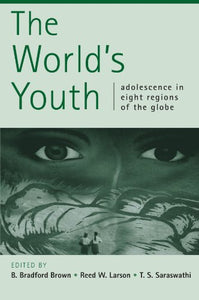 The World'S Youth: Adolescence In Eight Regions Of The Globe