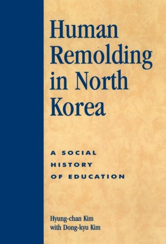Human Remolding in North Korea: A Social History of Education