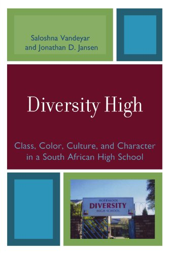 Diversity High: Class, Color, Culture, and Character in a South African High School