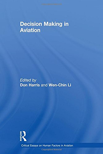 Decision Making in Aviation (Critical Essays on Human Factors in Aviation)