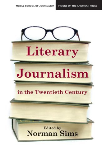 Literary Journalism in the Twentieth Century (Medill School of Journalism Visions of the American Press)