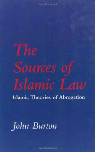 The Sources of Islamic Law: Islamic Theories of Abrogation